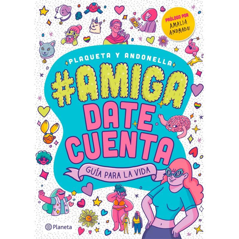 Editorial Planeta - #Amiga, Date Cuenta