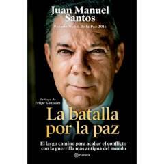 Editorial Planeta - La Batalla Por La Paz - Juan Manuel Santos