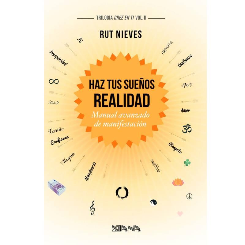 Editorial Planeta - Haz Tus Sueños Realidad - Rut Nieves