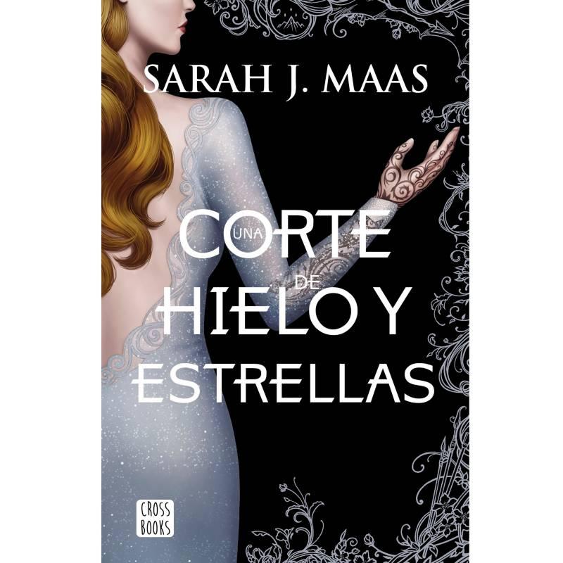 Editorial Planeta - Una Corte De Hielo Y Estrellas - Sarah J. Maas