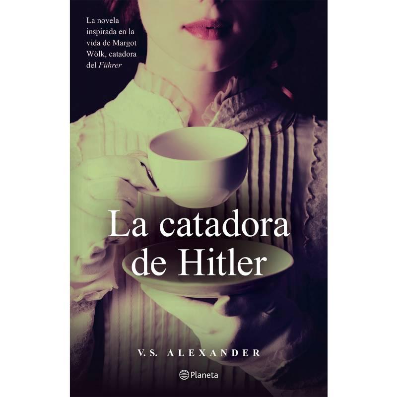 Editorial Planeta - La catadora de Hitler