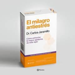 Editorial Planeta - El milagro antiestrés - Carlos Jaramillo