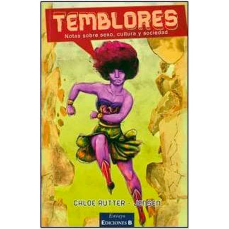 Ediciones B - Temblores Notas Sobre Sexo, Cultura Y Sociedad