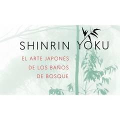 Editorial Planeta - Shinrin-yoku. El arte japonés de los baños de bosq