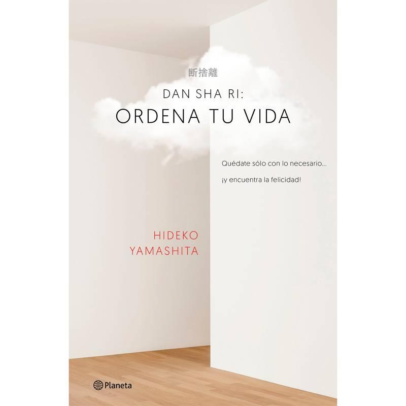 Editorial Planeta - Dan-sha-ri: ordena tu vida