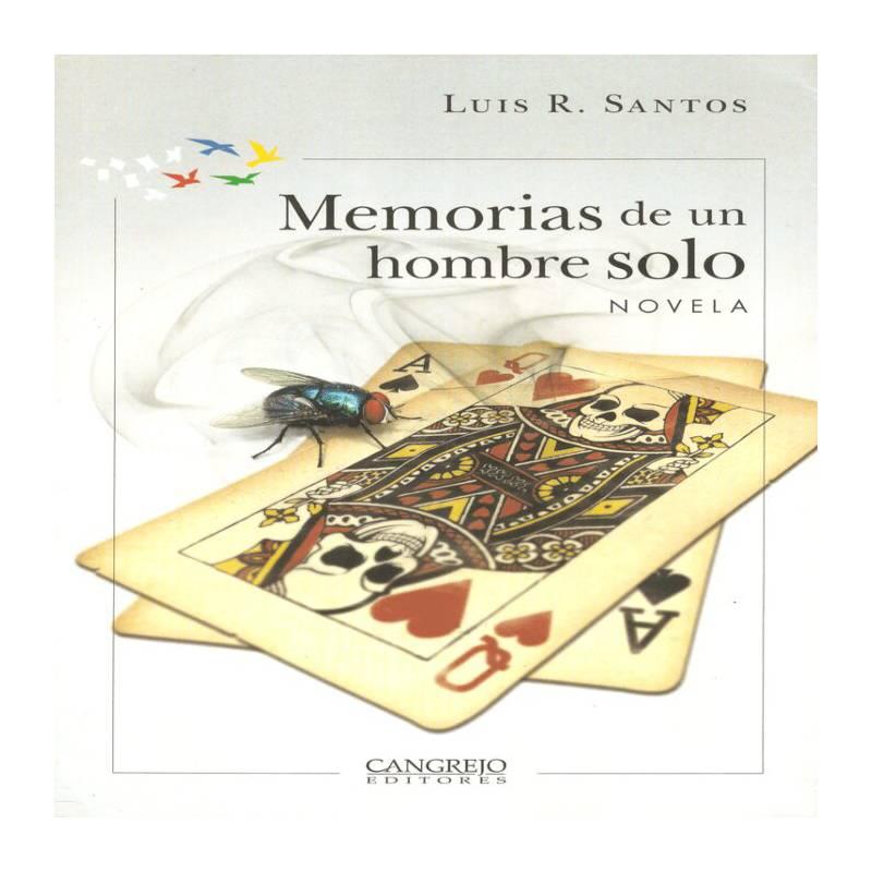 CANGREJO EDITORES - Memorias de un hombre solo - Luis R. Santos