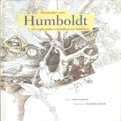 EDICIONES DIPON - Alexander Von Humboldt un explorador científico en - Tom Janota