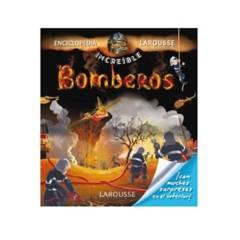LAROUSSE - Libro Bomberos Enciclopedia Increíble Larousse