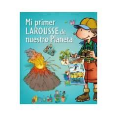 LAROUSSE - Libro Mi Primer Larousse De Nuestro Planeta