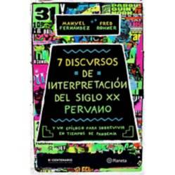 PLANETA - 7 discursos de interpretación del S. XX peruano