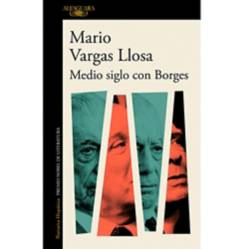 ALFAGUARA - Medio Siglo con Borges