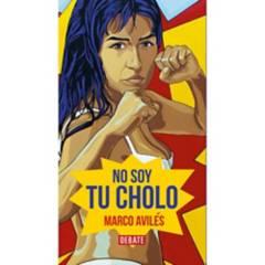 DEBATE - No Soy Tu Cholo