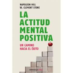 PENGUIN RANDOM HOUSE CLASICOS - La Actitud Mental Positiva